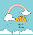 hello autumn typography with umbrella and rainbow vector image