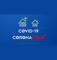 coronavirus covid19-19 work from home stay home vector image
