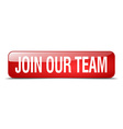 join our team red square 3d realistic isolated web vector image vector image