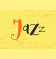 lettering of jazz in black orange on yellow vector image