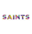 saints concept retro colorful word art vector image vector image