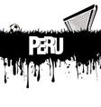 grunge banner peru with a soccer ball and gate vector image vector image