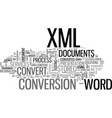 why convert process in word to xml documents text vector image vector image