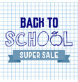 back to school super sale background advertising vector image