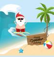 summer holiday vacation with santa claus vector image