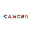 cancer concept retro colorful word art vector image vector image