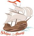 Ships Ahoy vector image vector image