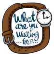 word expression for what are you waiting for vector image