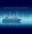 cruise liner and cityscape at night with text spac vector image vector image