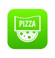 pizza badge or signboard icon digital green vector image vector image