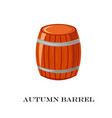wooden barrel autumn time vector image vector image