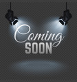 coming soon concept with spotlights on stage vector image vector image