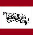 happy valentine s day calligraphy vector image vector image