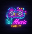 dj music neon sign night party design vector image vector image