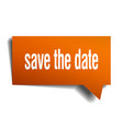 save the date orange 3d speech bubble vector image vector image