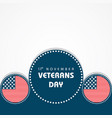 veterans day greeting vector image vector image