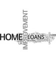 avail home improvement loans be a proud homeowner vector image vector image