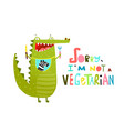 funny hungry crocodile or alligator not vegetarian vector image
