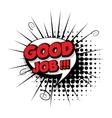 Comic text good job sound effects pop art vector image vector image