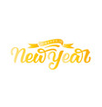 happy new year hand draw lettering vector image vector image