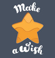 make a wish lettering and star vector image vector image
