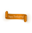 Realistic Thanksgiving curved paper Ribbon vector image vector image