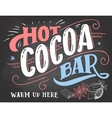 Hot cocoa bar sign on chalkboard background vector image vector image