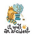 it was an accident - hand drawn lettering text vector image vector image