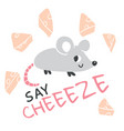 hand drawn mouse with lettering and cheese vector image