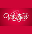 valentines day lettering happy valentine sing red vector image vector image