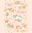 cartoon foxes or cats with text sweet dreams vector image vector image