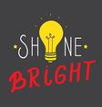 Shine bright vector image vector image