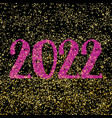 2022 sign on golden dust and black background vector image