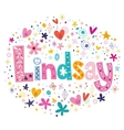 Lindsay female name decorative lettering type vector image vector image
