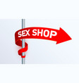 red right arrow around a metal pole sex shop vector image