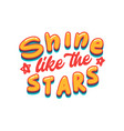 shine like stars banner with cartoon elements vector image