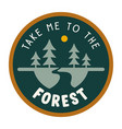 take me to forest wilderness travel graphic vector image vector image