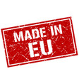 made in eu stamp vector image vector image