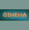 cinema illuminated street sign in the vintage vector image vector image