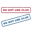 Do Not Use Clue Rubber Stamps vector image vector image
