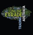 etrade australia text background word cloud vector image vector image
