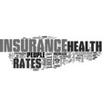 why do health insurance rates go up text word vector image vector image