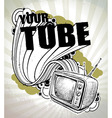 your tube hand drawn poster vector image vector image