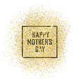 Happy Mothers Day Gold Glittering vector image vector image