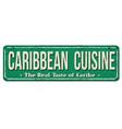 caribbean cuisine vintage rusty metal sign vector image vector image