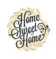 home sweet vintage lettering sign background vector image