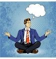 Meditating man with speech bubble in retro pop art vector image