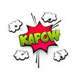 comic text kapow speech bubble pop art style vector image vector image