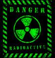 green grunge radioactive radiation warning vector image vector image