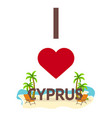 i love cyprus travel palm summer lounge chair vector image vector image